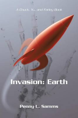 Invasion: Earth: A Chuck, Yu, and Farley Book (Paperback)