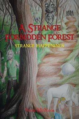 A Strange Forbidden Forest: Strange Happenings (Paperback)