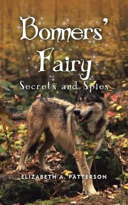 Secrets and Spies: A Bonners' Fairy Novel (Paperback)