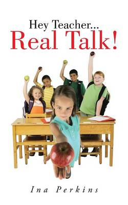 Hey Teacher...Real Talk! (Paperback)