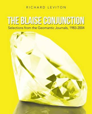 The Blaise Conjunction: Selections from the Geomantic Journals, 1983-2004 (Paperback)