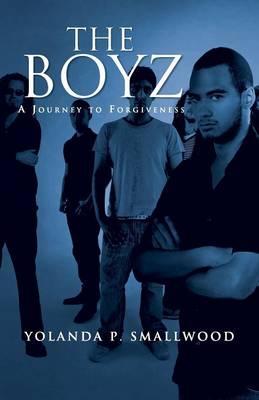 The Boyz: A Journey to Forgiveness (Paperback)