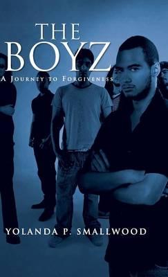 The Boyz: A Journey to Forgiveness (Hardback)