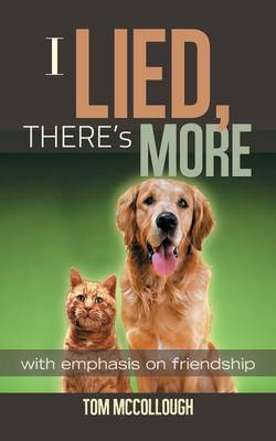 I Lied, There's More: With Emphasis on Friendship (Paperback)