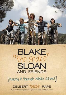 Blake the Snake Sloan and Friends: Making It Through Middle School! (Hardback)