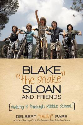 Blake the Snake Sloan and Friends: Making It Through Middle School! (Paperback)