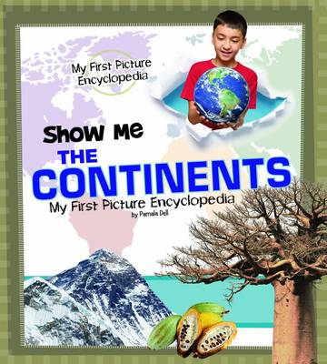 Show Me the Continents - My First Picture Encyclopedias (Hardback)