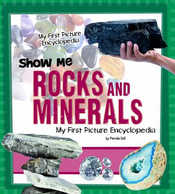 Show Me Rocks & Minerals - My First Picture Encyclopedias (Hardback)