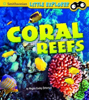 Coral Reefs - Smithsonian Little Explorer (Hardback)
