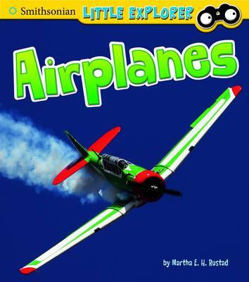 Airplanes - Smithsonian Little Explorer (Hardback)
