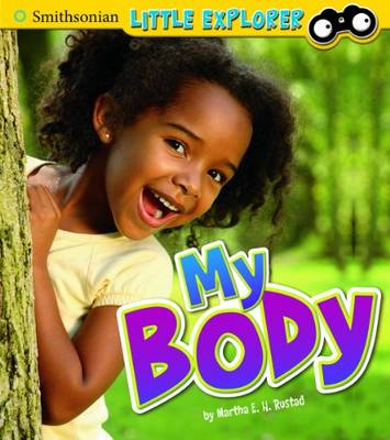 My Body - Smithsonian Little Explorer (Hardback)