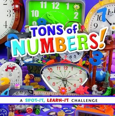 Tons of Numbers - Spot it, Learn it! (Board book)