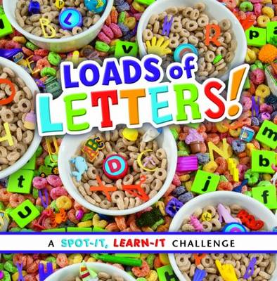 Loads of Letters - Spot it, Learn it! (Board book)