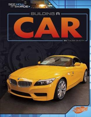 Building a Car - See How it's Made (Paperback)