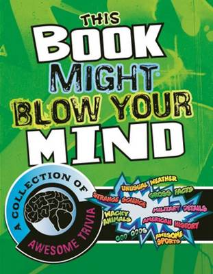 This Book Might Blow Your Mind (Paperback)