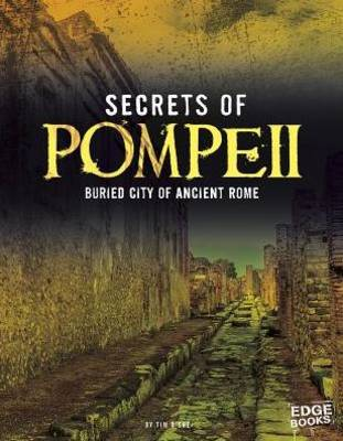 Secrets of Pompeii: Buried City of Ancient Rome (Paperback)