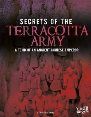 Secrets of the Terracotta Army: Tomb of an Ancient Chinese Emperor (Paperback)