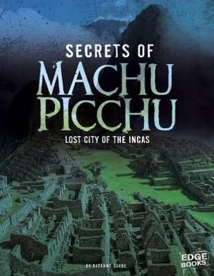 Secrets of Machu Picchu: Lost City of the Incas (Paperback)