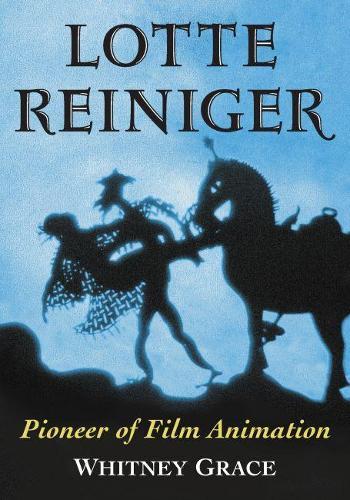 Lotte Reiniger: Pioneer of Film Animation (Paperback)