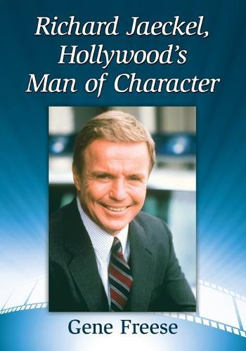 Richard Jaeckel, Hollywood's Man of Character (Paperback)