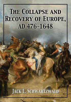 The Collapse and Recovery of Europe, AD 476-1648 (Paperback)