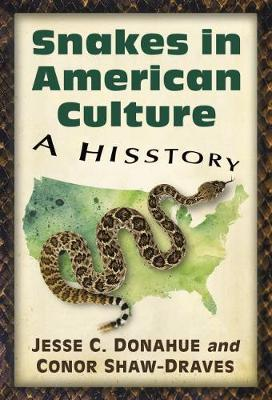 Snakes in American Culture: A Hisstory (Paperback)