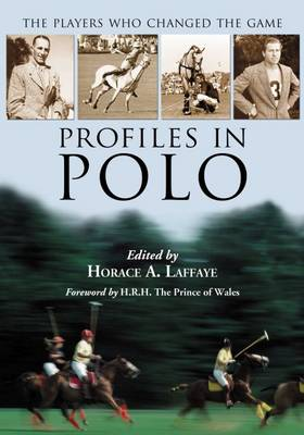Profiles in Polo: The Players Who Changed the Game (Paperback)