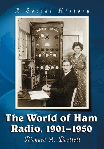 The World of Ham Radio, 1901-1950: A Social History (Paperback)