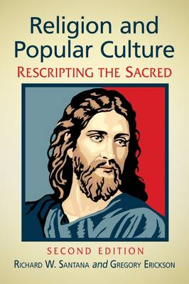 Religion and Popular Culture: Rescripting the Sacred (Paperback)