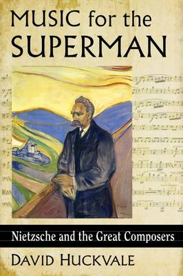 Music for the Superman: Nietzsche and the Great Composers (Paperback)