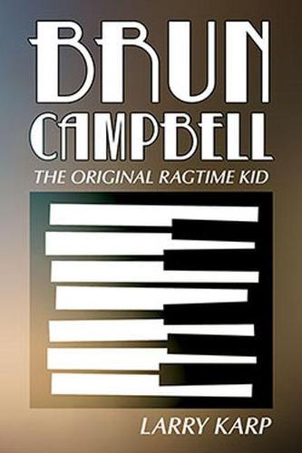 Brun Campbell: The Original Ragtime Kid (Paperback)