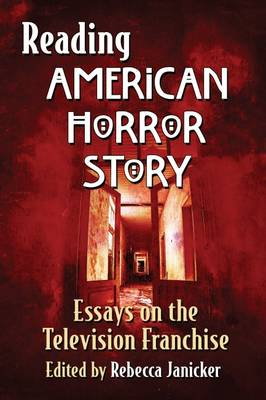 Reading American Horror Story: Essays on the Television Franchise (Paperback)