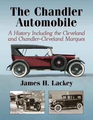 The Chandler Automobile: A History Including the Cleveland and Chandler-Cleveland Marques (Hardback)
