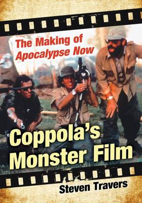 Coppola's Monster Film: The Making of Apocalypse Now (Paperback)