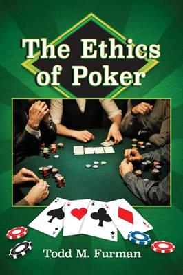 The Ethics of Poker (Paperback)