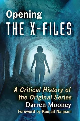 Opening The X-Files: A Critical History of the Original Series (Paperback)