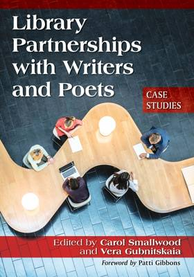 Library Partnerships with Writers and Poets: Case Studies (Paperback)