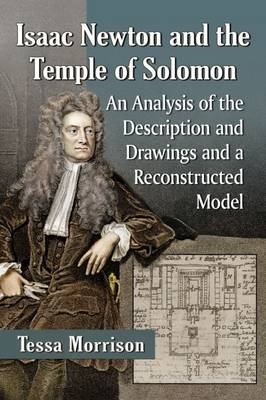 Isaac Newton and the Temple of Solomon: An Analysis of the Description and Drawings and a Reconstructed Model (Paperback)
