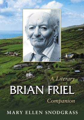 Brian Friel: A Literary Companion - McFarland Literary Companions (Paperback)