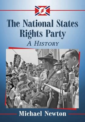 The National States Rights Party: A History (Paperback)
