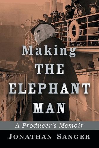 Making The Elephant Man: A Producer's Memoir (Paperback)