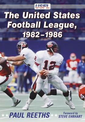 The United States Football League, 1982-1986 (Paperback)