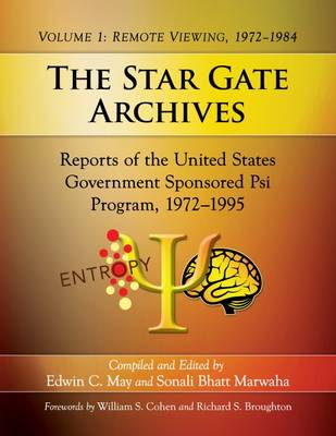 The Star Gate Archives: Reports of the United States Government Sponsored Psi Program, 1972-1995. Volume 1: Remote Viewing, 1972-1984 (Paperback)