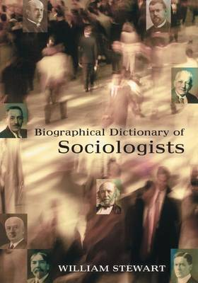 Biographical Dictionary of Sociologists (Paperback)