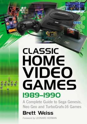 Classic Home Video Games, 1989-1990: A Complete Guide to Sega Genesis, Neo Geo and TurboGrafx-16 Games (Paperback)