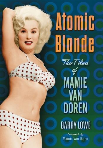 Atomic Blonde: The Films of Mamie Van Doren (Paperback)