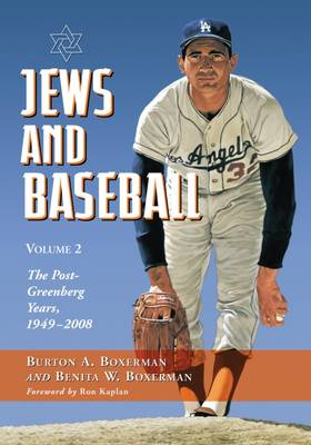Jews and Baseball: Volume 2, The Post-Greenberg Years, 1949-2008 (Hardback)