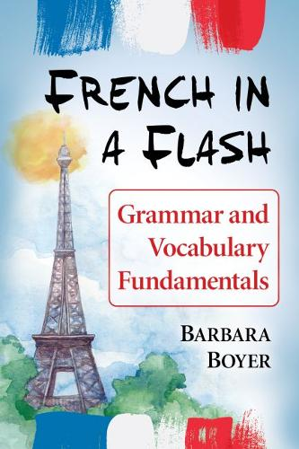 French in a Flash: Grammar and Vocabulary Fundamentals (Paperback)