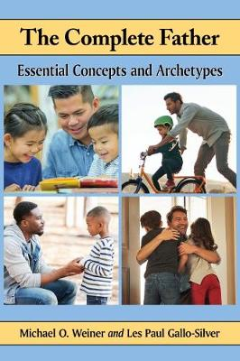 The Complete Father: Essential Concepts and Archetypes (Paperback)