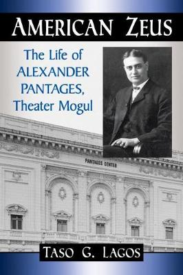 American Zeus: The Life of Alexander Pantages, Theater Mogul (Paperback)
